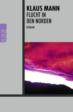 Flucht in den Norden von Mann,  Klaus, Naumann,  Uwe