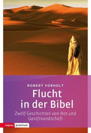 Flucht in der Bibel von Vorholt,  Robert