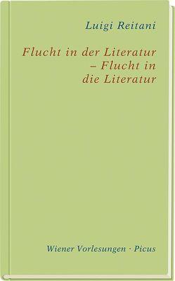 Flucht in der Literatur – Flucht in die Literatur von Reitani,  Luigi
