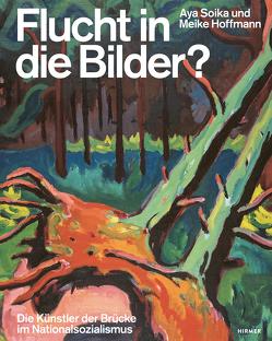 Flucht in die Bilder? von Berlin,  Brücke-Museum, Hoffmann,  Meike, Schmidt,  Lisa Marei, Soika,  Aya