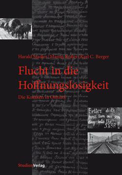 Flucht in die Hoffnungslosigkeit von Berger,  Karl Christoph, Kofler,  Martin, Stadler,  Harald