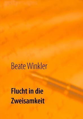 Flucht in die Zweisamkeit von Winkler,  Beate