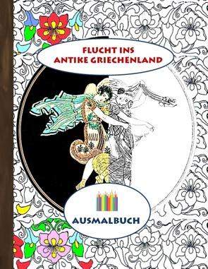 Flucht ins antike Griechenland (Ausmalbuch) von Rose,  Luisa