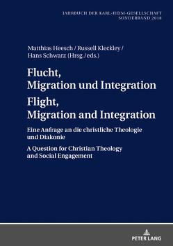 Flucht, Migration und Integration Flight, Migration and Integration von Heesch,  Matthias, Kleckley,  Russell, Schwarz,  Hans