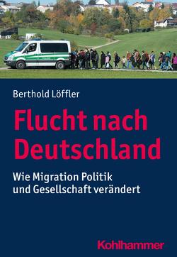 Flucht nach Deutschland von Löffler,  Berthold
