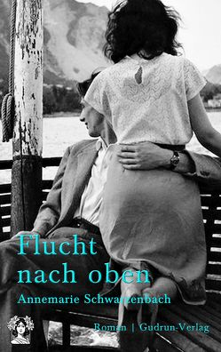 Flucht nach oben von Schwarzenbach,  Annemarie