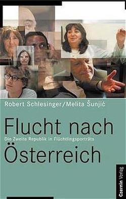 Flucht nach Österreich von Schlesinger,  Robert, Sunjic,  Melita H.