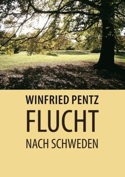 Flucht nach Schweden von Pentz,  Winfried
