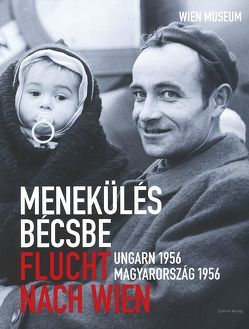 Flucht nach Wien – Menekülés bécsbe von Eppel,  Peter, Rásky,  Béla, Schwarz,  Werner M