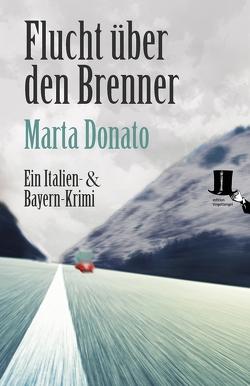 Flucht über den Brenner von Donato,  Marta