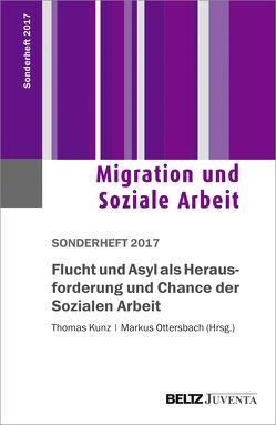 Flucht und Asyl als Herausforderung und Chance der Sozialen Arbeit von Kunz,  Thomas, Ottersbach,  Markus