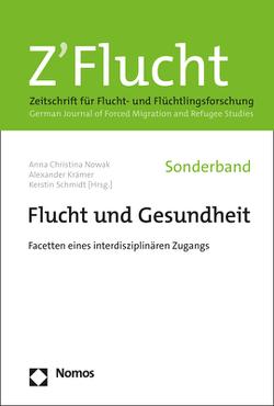 Flucht und Gesundheit von Krämer,  Alexander, Nowak,  Anna Christina, Schmidt,  Kerstin