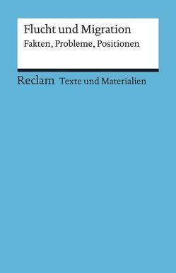 Flucht und Migration. Fakten, Probleme, Positionen von Özmen,  Elif, Rösch,  Anita