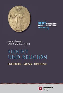 Flucht und Religion von Könemann,  Judith, Wacker,  Marie-Theres