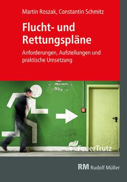 Flucht- und Rettungspläne von Roszak,  Martin, Schmitz,  Constantin