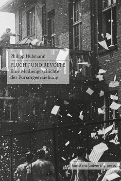Flucht und Revolte von Hubmann,  Philipp