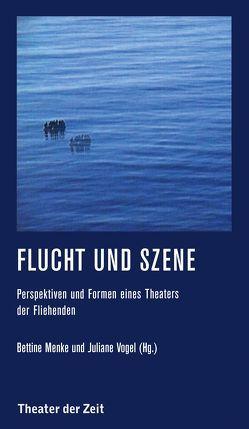 Flucht und Szene von Menke,  Bettine, Vogel,  Juliane