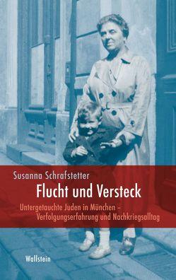 Flucht und Versteck von Schrafstetter,  Susanna