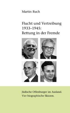 Flucht und Vertreibung 1933 – 1945: Rettung in der Fremde von Ruch,  Martin