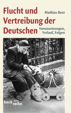 Flucht und Vertreibung der Deutschen von Beer,  Mathias