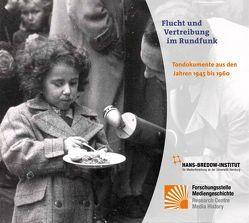 Flucht und Vertreibung im Rundfunk von Hans-Bredow-Institut