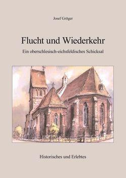 Flucht und Wiederkehr von Gröger,  Josef