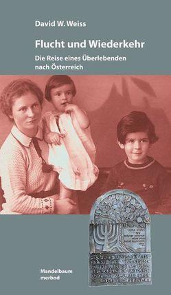 Flucht und Wiederkehr von Geldmacher,  Thomas, Kikar,  Gudrun, Weiss,  David W