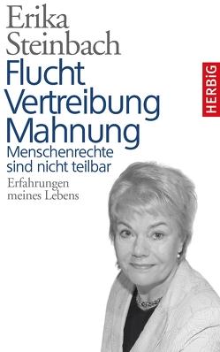 Flucht, Vertreibung, Mahnung von Steinbach,  Erika