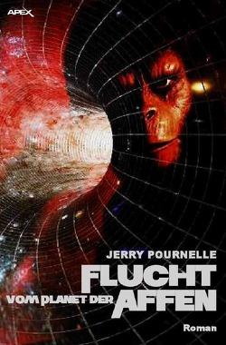Flucht vom Planet der Affen von Pournelle,  Jerry
