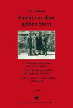 Flucht vor dem gelben Stern von Fellmann,  Ilan