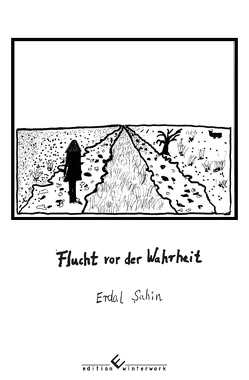 Flucht vor der Wahrheit von Sahin,  Erdal