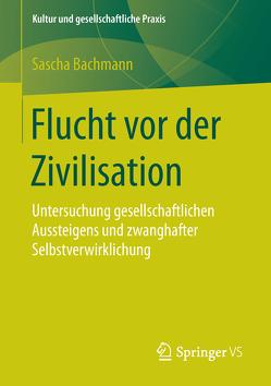 Flucht vor der Zivilisation von Bachmann,  Sascha