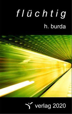Flüchtig von Burda,  Holger