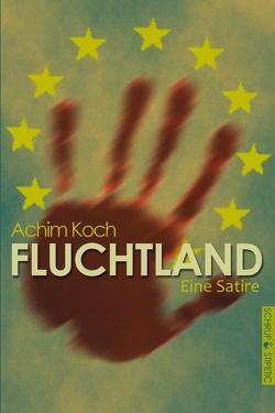 Fluchtland von Koch,  Achim