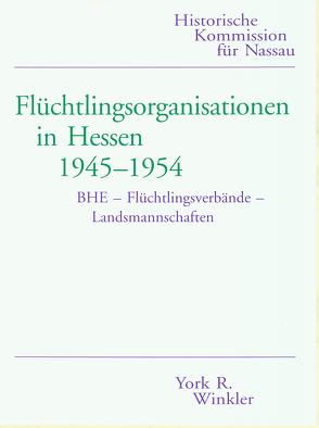 Flüchtlingsorganisationen in Hessen 1945-1954 von Winkler,  York R