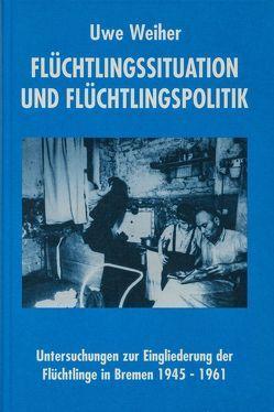 Flüchtlingssituation und Flüchtlingspolitik von Hofmeister,  Adolf E, Weiher,  Uwe