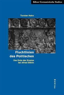 Fluchtlinien des Politischen von Hahn,  Torsten