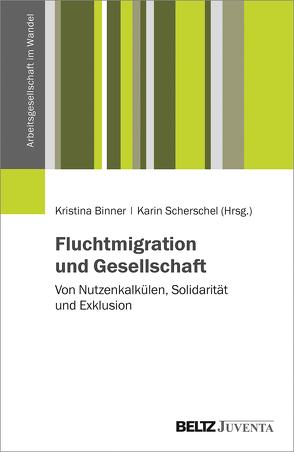 Fluchtmigration und Gesellschaft von Binner,  Kristina, Scherschel,  Karin