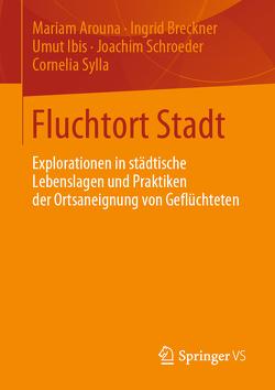 Fluchtort Stadt von Arouna,  Mariam, Breckner,  Ingrid, Ibis,  Umut, Schroeder,  Joachim, Sylla,  Cornelia