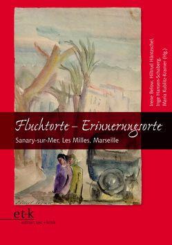 Fluchtorte – Erinnerungsorte von Below,  Irene, Hansen-Schaberg,  Inge, Häntzschel,  Hiltrud, Kublitz-Kramer,  Maria