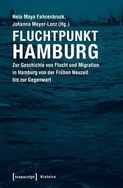 Fluchtpunkt Hamburg von Fahnenbruck,  Nele Maya, Meyer-Lenz,  Johanna