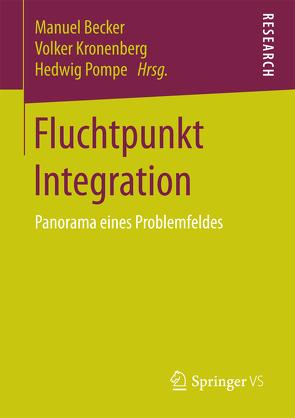 Fluchtpunkt Integration von Becker,  Manuel, Kronenberg,  Volker, Pompe,  Hedwig