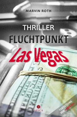Fluchtpunkt Las Vegas von Roth,  Marvin