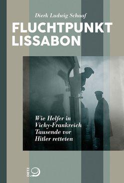 Fluchtpunkt Lissabon von Schaaf,  Dierk L.