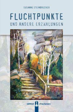 Fluchtpunkte von Steinbrecher,  Susanne