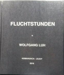 Fluchtstunden von Luh,  Wolfgang