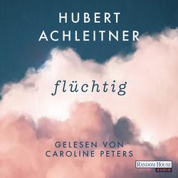 Flüchtig von Achleitner,  Hubert, Peters,  Caroline