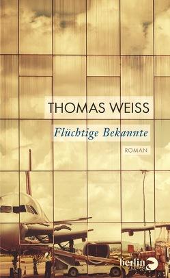 Flüchtige Bekannte von Weiss,  Thomas