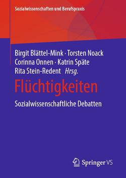 Flüchtigkeiten von Blättel-Mink,  Birgit, Noack,  Torsten, Onnen,  Corinna, Späte,  Katrin, Stein-Redent,  Rita