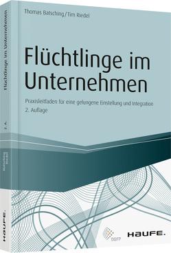 Flüchtlinge im Unternehmen von Batsching,  Thomas, Riedel,  Tim